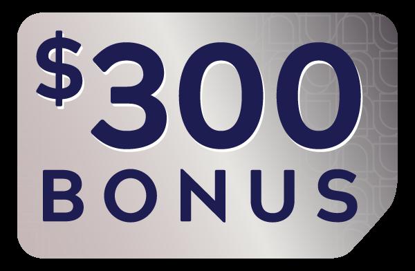 $300 Bonus