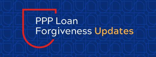 PPP Loan Forgiveness Updates