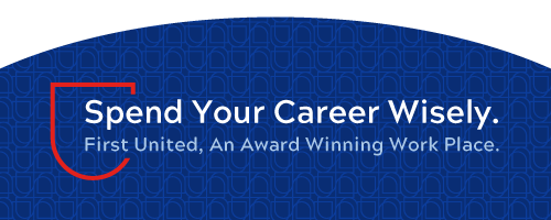 Spend Your Career Wisely First United, An Award Winning Work Place