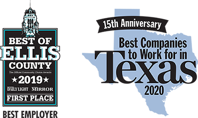 Awards for 2019 Best Employer in Ellis County and 2020 Best Companies to Work for in Texas